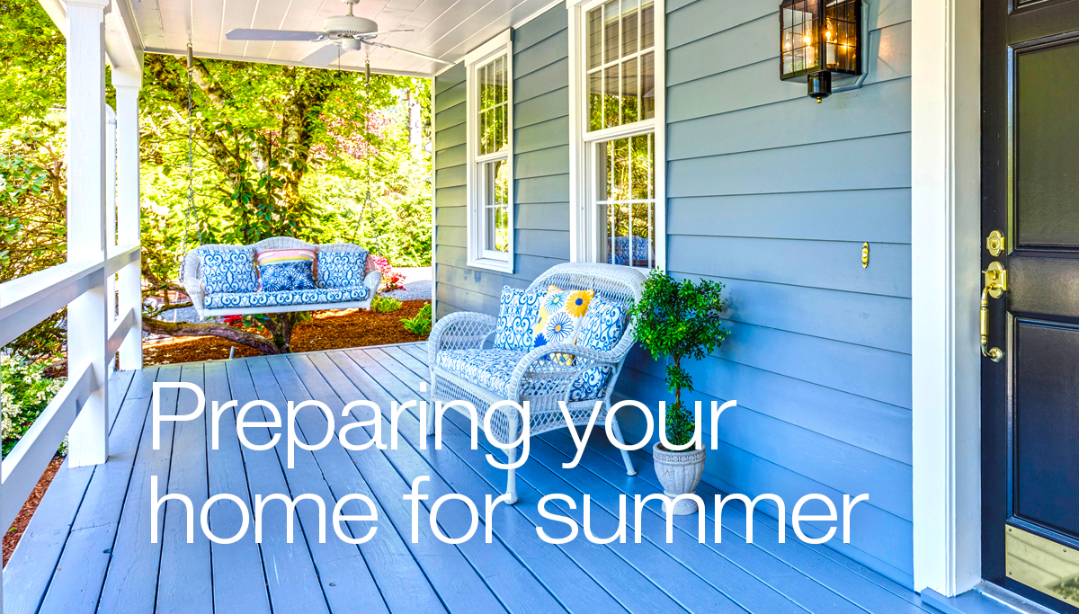 Preparing you home for summer months.